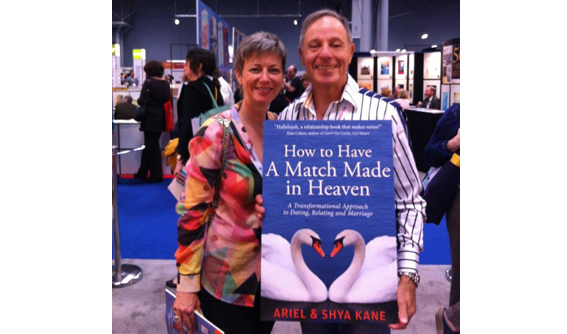 Ariel & Shya Kane, authors of <i>How to Have A Match Made in Heaven: A Transformational Approach to Dating, Relating and Marriage</i>